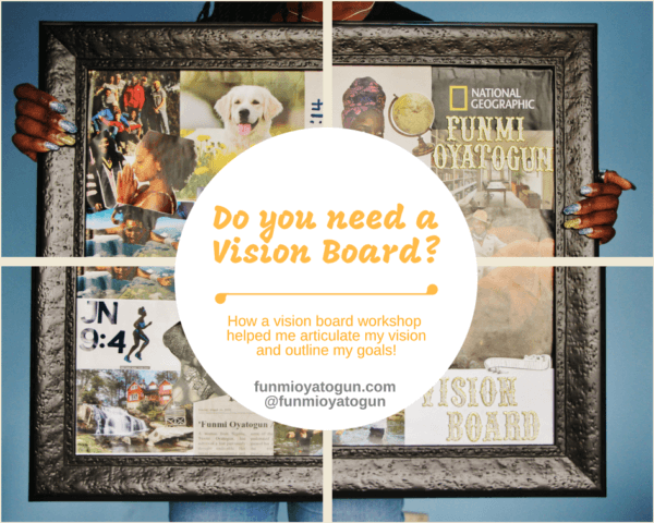 Do You Really Know What You Want To Do With Your Life? How a Vision Board Changed my Life!